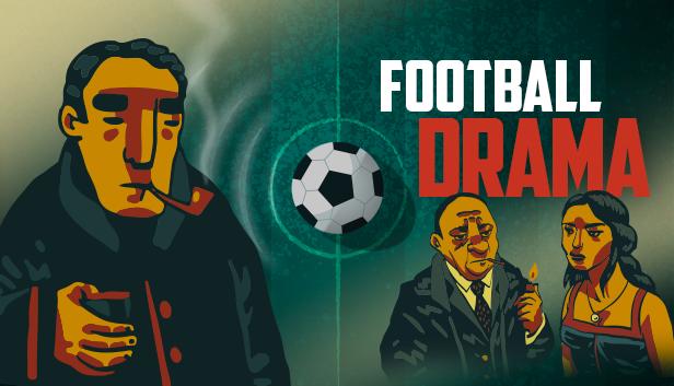 New Football Drama capsule